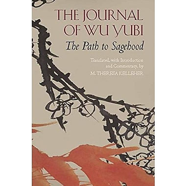The Journal of Wu Yubi: The Path to Sagehood (Hackett Classics), New Book (9781624660429)