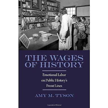 The Wages of History: Emotional Labor on Public History's Front Lines (9781625340245), New Book