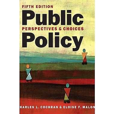 Public Policy: Perspectives and Choices, New Book (9781626370753)