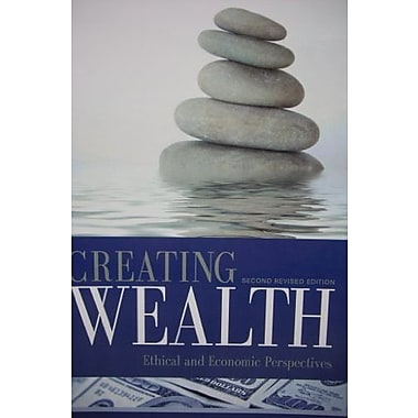 Creating Wealth: Ethical and Economic Perspectives (Second Revised Edition), New Book (9781626614222)