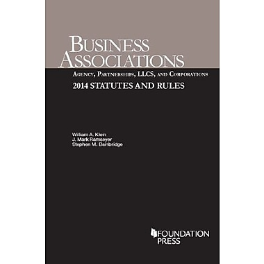 Klein, Ramseyer, and Bainbridge's Business Associations: Agency, Partnerships, LLCs, and Corporations, 2014 Statutes and Rules
