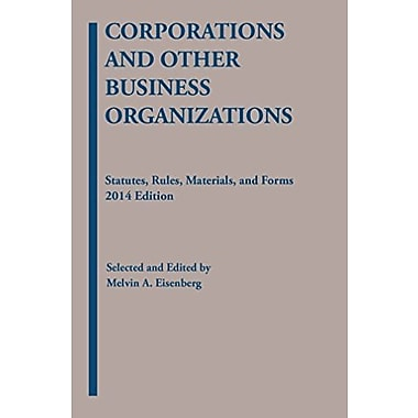 Corporations and Other Business Organizations: Statutes, Rules, Materials and Forms, 2014 (9781628100624), New Book