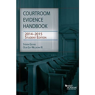 Goode and Wellborn's Courtroom Evidence Handbook, 2014-15 Student Edition (Selected Statutes), New Book (9781628100747)