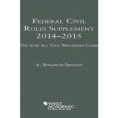 Spencer's Federal Civil Rules Supplement, 2014-2015, for use with all Civil Procedure Casebooks (9781628100822), New Book