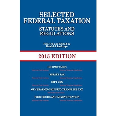 Lathrope's Selected Federal Taxation Statutes and Regulations, with Motro Tax Map, 2015 (9781628100846), New Book