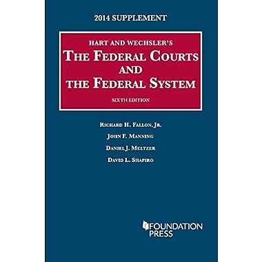The Federal Courts and the Federal System, 6th, 2014 Supplement (9781628100969)