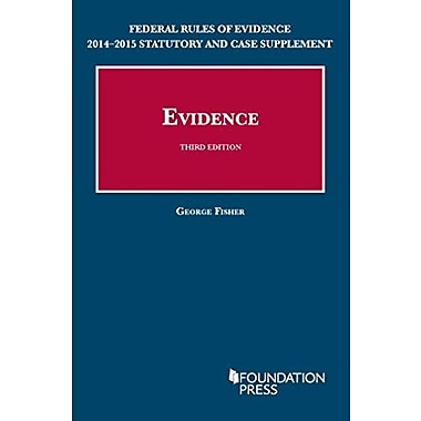 Evidence, 3rd, Federal Rules of Evidence Statutory and Case Supplement, 2014-2015 (9781628101706), New Book
