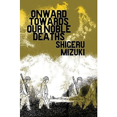 Onward Towards Our Noble Deaths, New Book (9781770460416)