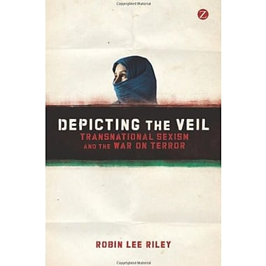 Depicting the Veil: Transnational Sexism and the War, New Book (9781780321288)