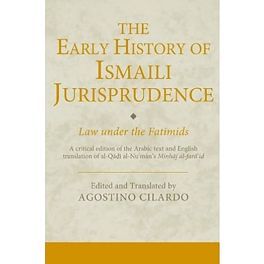 The Early History of Ismaili Jurisprudence: Law under the Fatimids (Ismaili Texts and Translations), New Book (9781780761299)
