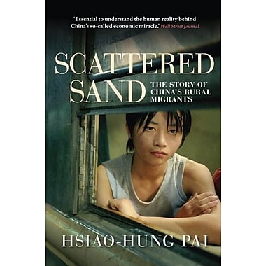 Scattered Sand: The Story of China's Rural Migrants, New Book (9781781680902)