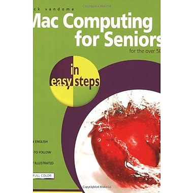 Mac Computing for Seniors in Easy Steps: For the Over-50s, New Book (9781840783353)