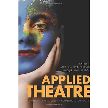Applied Theatre: International Case Studies and Challenges for Practice, New Book (9781841502816)