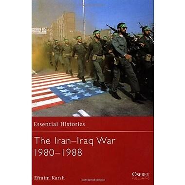 The Iran-Iraq War 1980-1988 (Essential Histories), New Book (9781841763712)