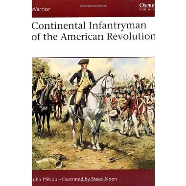 Continental Infantryman of the American Revolution (Warrior), New Book (9781841765860)