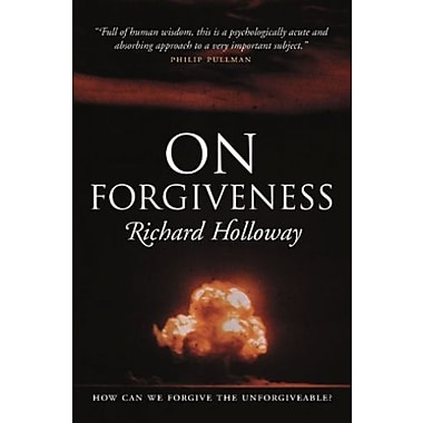On Forgiveness: How Can We Forgive the Unforgiveable?, New Book (9781841953588)