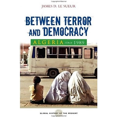 Algeria Since 1989: Between Terror and Democracy (Global History of the Present), New Book (9781842777251)