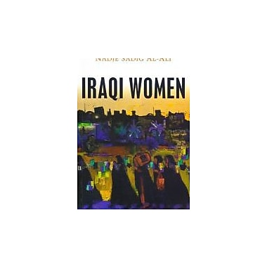 Iraqi Women: Untold Stories From 1948 to the Present, New Book (9781842777459)