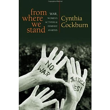 From Where We Stand: War, Women's Activism and Feminist Analysis, New Book (9781842778210)