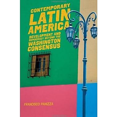 Contemporary Latin America: Development and Democracy beyond the Washington Consensus, New Book (9781842778548)