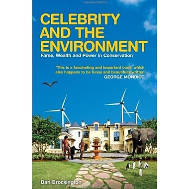 Celebrity and the Environment: Fame, Wealth and Power in Conservation, New Book (9781842779743)