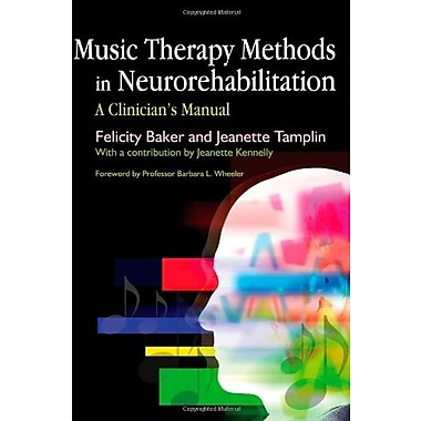 Music Therapy Methods in Neurorehabilitation: A Clinician's Manual, New Book (9781843104124)
