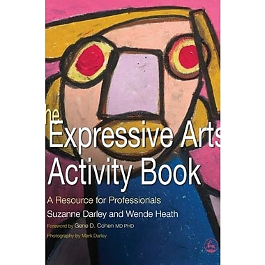 The Expressive Arts Activity Book: A Resource for Professionals, New Book (9781843108610)