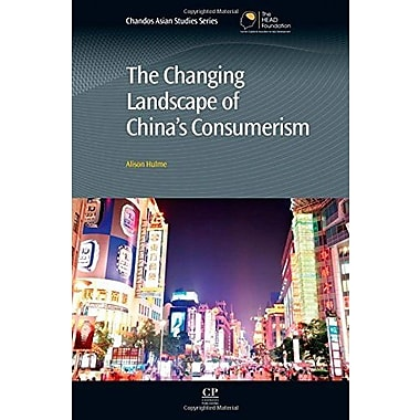 The Changing Landscape of China's Consumerism (Chandos Asian Studies Series), New Book (9781843347613)
