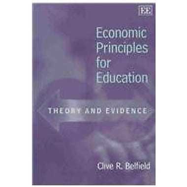 Economic Principles for Education: Theory and Evidence, New Book (9781843762737)