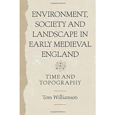 Environment, Society and Landscape in Early Medieval England (Anglo-Saxon Studies), New Book (9781843837374)