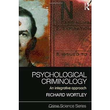 Psychological Criminology: An Integrative Approach (Crime Science Series), New Book (9781843928058)