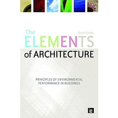 The Elements of Architecture: Principles of Environmental Performance in Buildings, New Book (9781844077175)