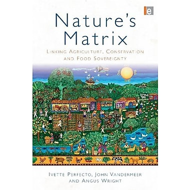 Nature's Matrix: Linking Agriculture, Conservation and Food Sovereignty, New Book (9781844077823)