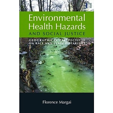 Environmental Health Hazards & Social Justice: Geographical Perspectives on Race & Class Disparities, New Book
