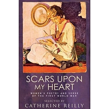 Scars Upon My Heart: Women's Poetry and Verse of the First World War, New Book (9781844082254)