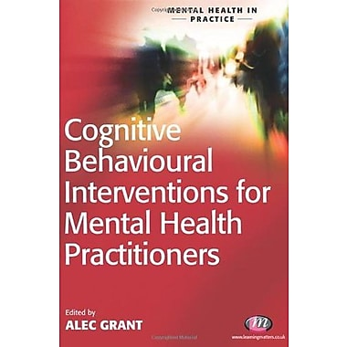 Cognitive Behavioural Interventions for Mental Health Practitioners (9781844452101), New Book
