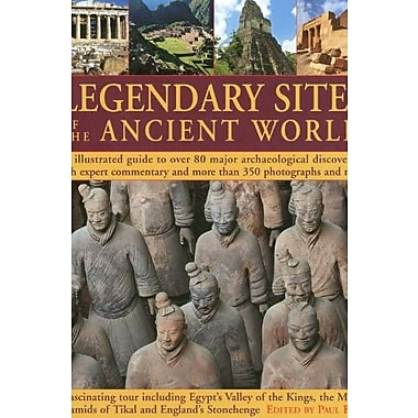 Legendary Sites of the Ancient World: An Illustrated Guide to Over 80 Major Archaeological Discoveries, Used Book