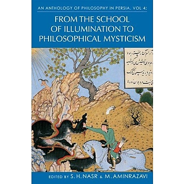 An Anthology of Philosophy in Persia, Vol IV: From the School of Illumination to Philosophical Mysticism, Used Book