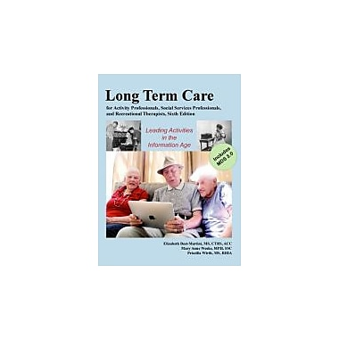 Long-Term Care for Activity Professionals, Social Services Professionals, & Recreational Therapists Sixth Edition, Used Book