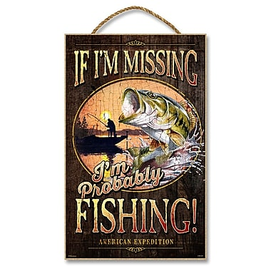 AmericanExpedition 'If I'm Missing, I'm Probably Fishing' Vintage Advertisment Plaque