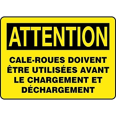 Caution Signs, French, Attention; Cale-roues doivent etre utilisees avant le chargement, SEE554