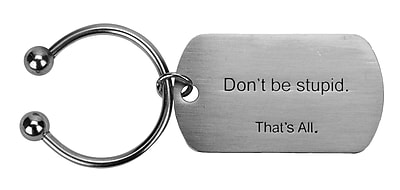 That's All. Don't Be Stupid Keyring