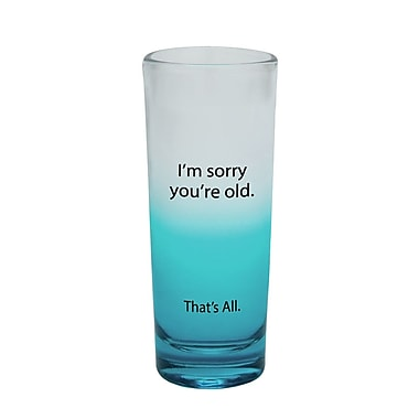 That's All. Sorry You're Old Shot Glass (Set of 4)