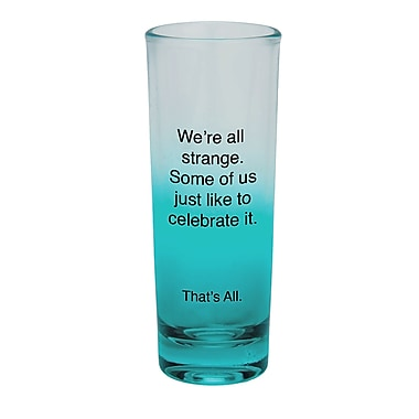 That's All. We're All Strange Shot Glass (Set of 4)