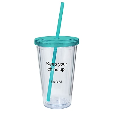 That's All. Keep Your Chins Up Acrylic Tumbler