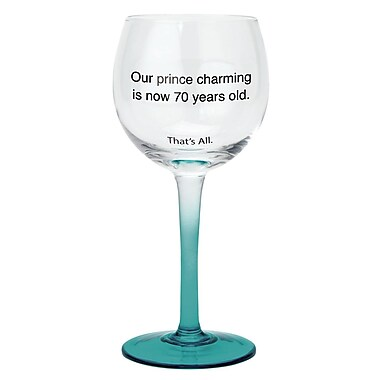 That's All. Prince Charming Is Now 70 Wine Glass (Set of 2)