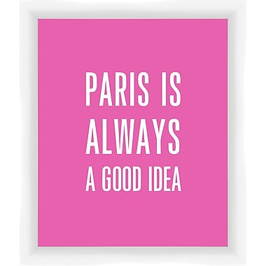 PTM Images Paris Is Always A Good Idea Gicl e Framed Textual Art in Pink