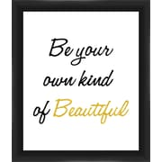 PTM Images Be Your Own Kind of Beautiful Gicl e Framed Textual Art in Gold