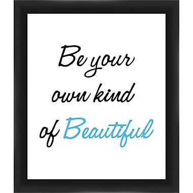PTM Images Be Your Own Kind of Beautiful Gicl e Framed Textual Art in Blue
