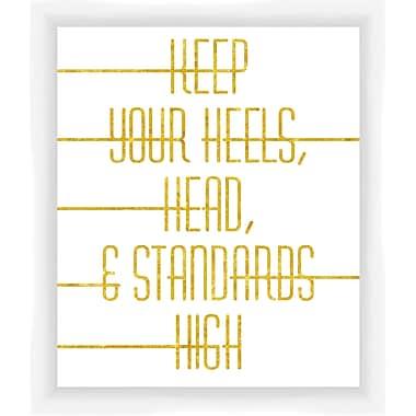 PTM Images Keep Your Heels, Head and Standards High Gicl e Framed Textual Art